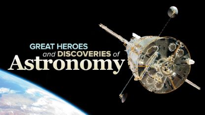 Great Heroes and Discoveries of Astronomy