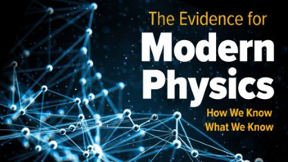 The Evidence for Modern Physics: How We Know What We Know