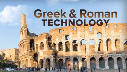 Understanding Greek and Roman Technology