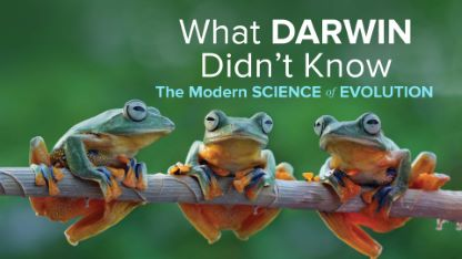 What Darwin Didn't Know: The Modern Science of Evolution