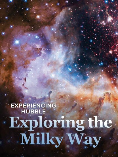 Experiencing Hubble: Exploring the Milky Way