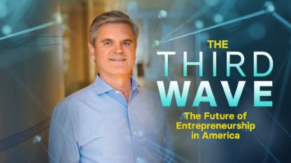 The Third Wave: The Future of Entrepreneurship in America
