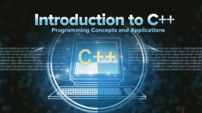 Introduction to C++: Programming Concepts and Applications