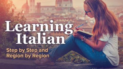 Learning Italian: Step by Step and Region by Region