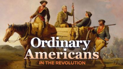 Ordinary Americans in the Revolution