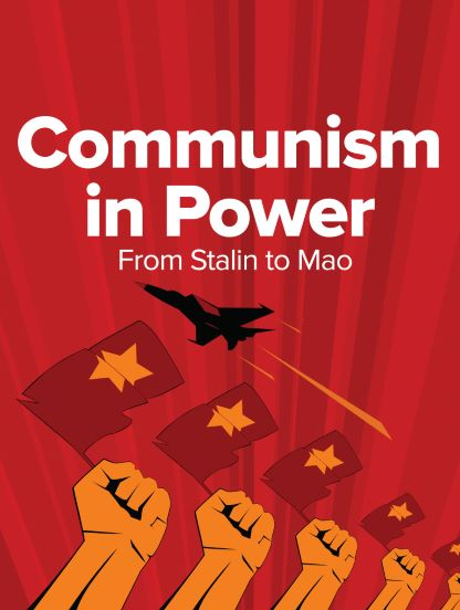 Communism in Power: From Stalin to Mao