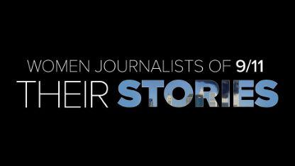 Women Journalists of 9/11: Their Stories