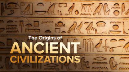 Origins of Great Ancient Civilizations