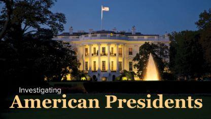 Investigating American Presidents