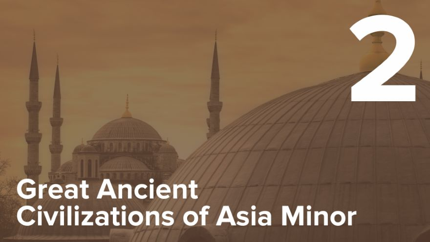 First Civilizations in Anatolia