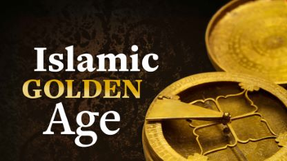 The History and Achievements of the Islamic Golden Age