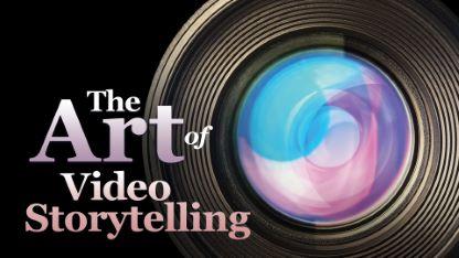 The Art of Video Storytelling