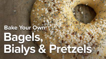 Bake Your Own Bagels, Bialys & Pretzels