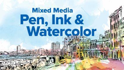 Mixed Media: Pen, Ink & Watercolor