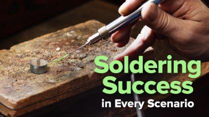 Soldering Success in Every Scenario