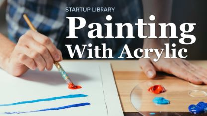 Startup Library: Painting With Acrylic