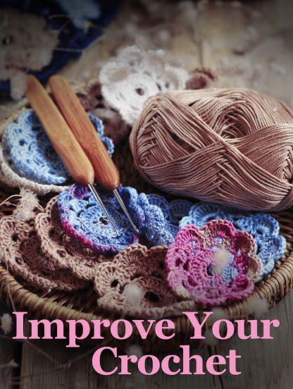 Improve Your Crochet: Essential Techniques