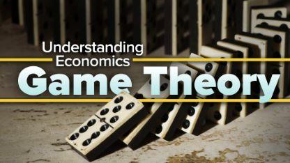 Understanding Economics: Game Theory