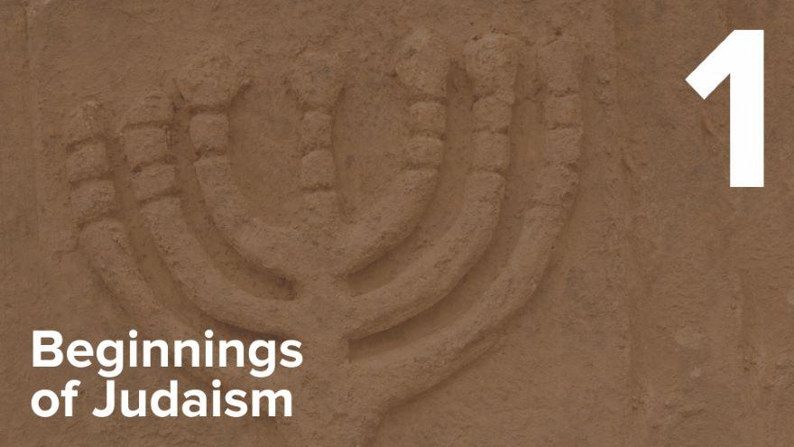 The Beginnings of Judaism-Biblical Roots