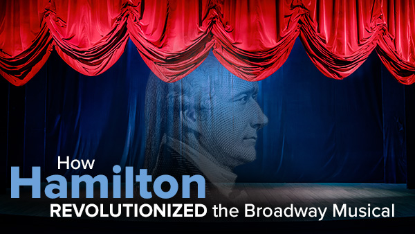 Broadway Musicals: Why Hamilton has Captivated the Public's Eye