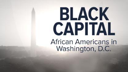Black Capital: African Americans in Washington, D.C.