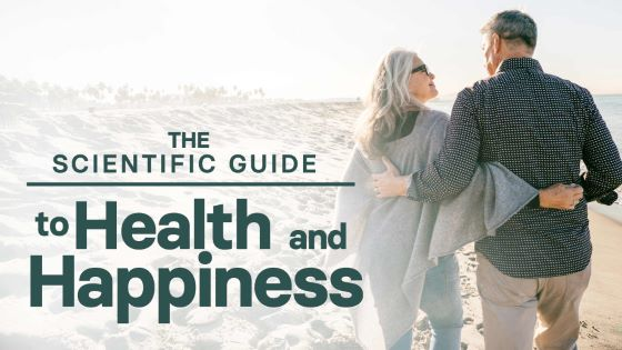 The Scientific Guide to Health and Happiness