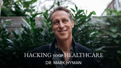 Hacking Your Healthcare with Dr. Mark Hyman