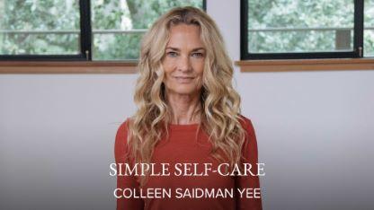 Simple Self-Care with Colleen Saidman Yee