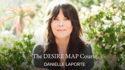 The Desire Map Course with Danielle LaPorte