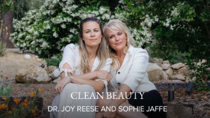 Clean Beauty with Dr. Joy Reese and Sophie Jaffe
