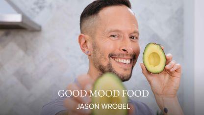 Good Mood Food with Jason Wrobel