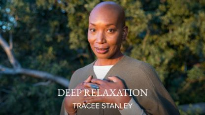 Deep Relaxation with Tracee Stanley