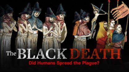 The Black Death: Did Humans Spread the Plague?