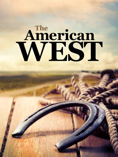The American West: History, Myth, and Legacy