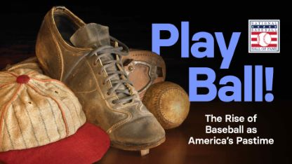 Play Ball! The Rise of Baseball as America's Pastime
