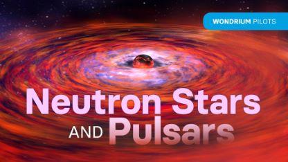 Plus Pilots: Neutron Stars and Pulsars