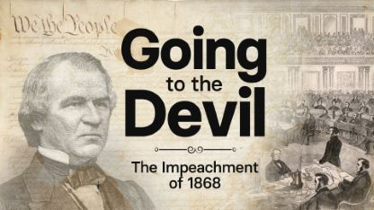 Going to the Devil: The Impeachment of 1868