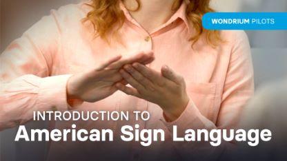 Wondrium Pilots: Introduction to American Sign Language