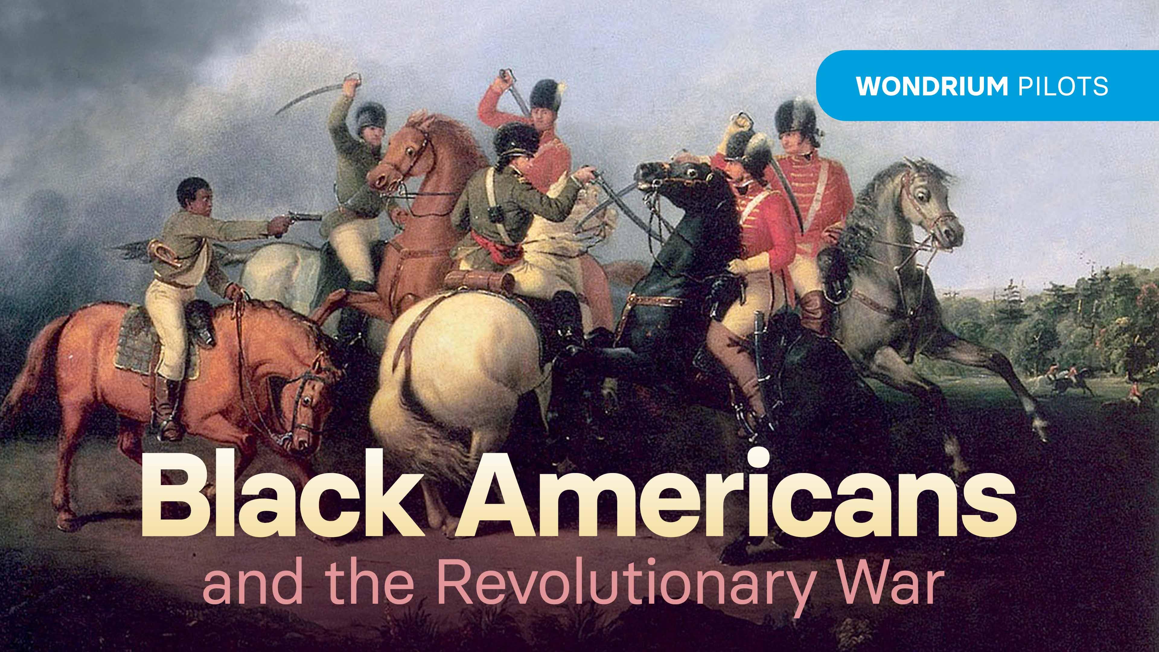 Wondrium Pilots: Black Americans and the Revolutionary War