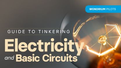 Plus Pilots: Guide to Tinkering: Electricity and Basic Circuits