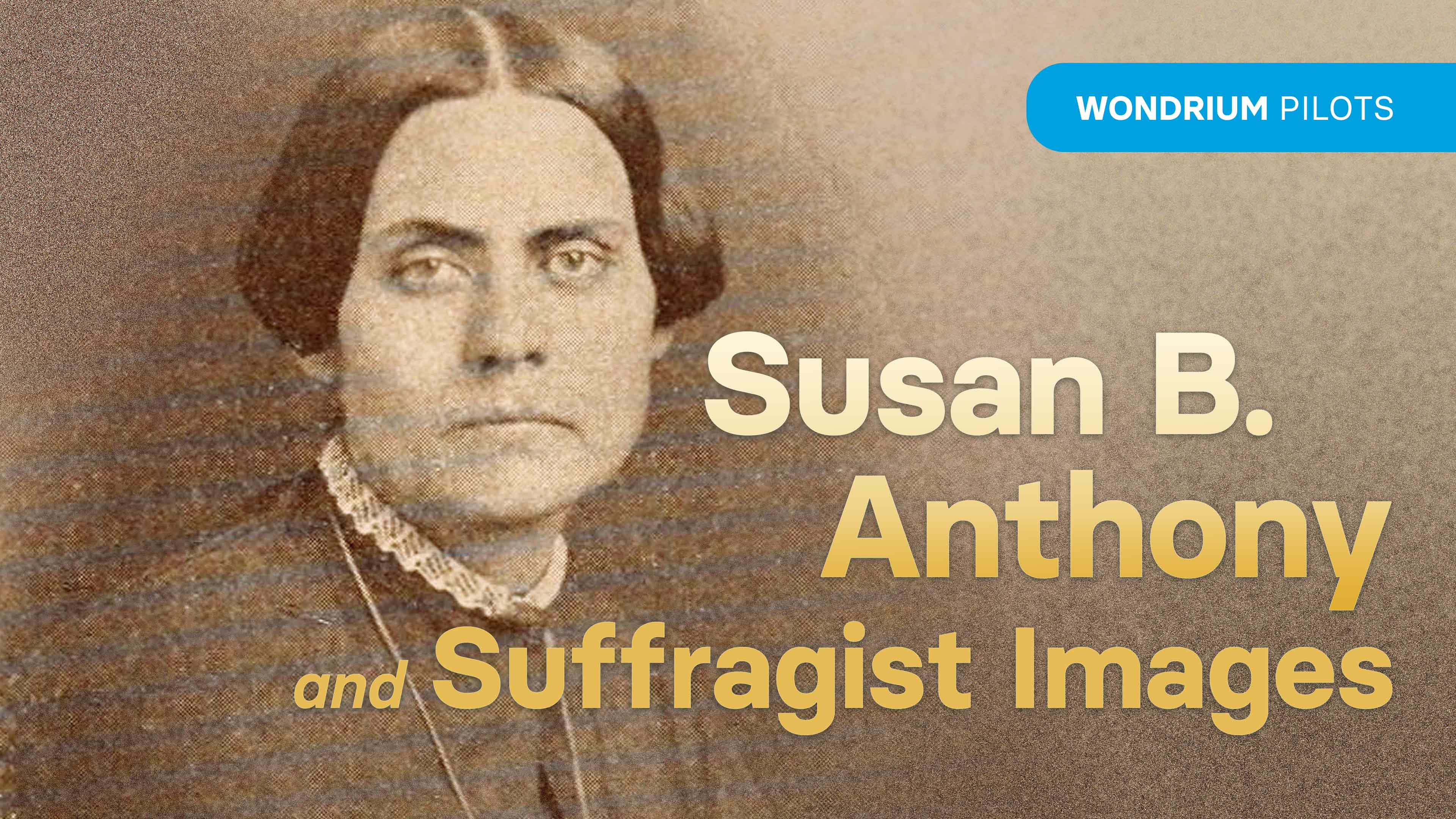 Susan B. Anthony and Suffragist Images