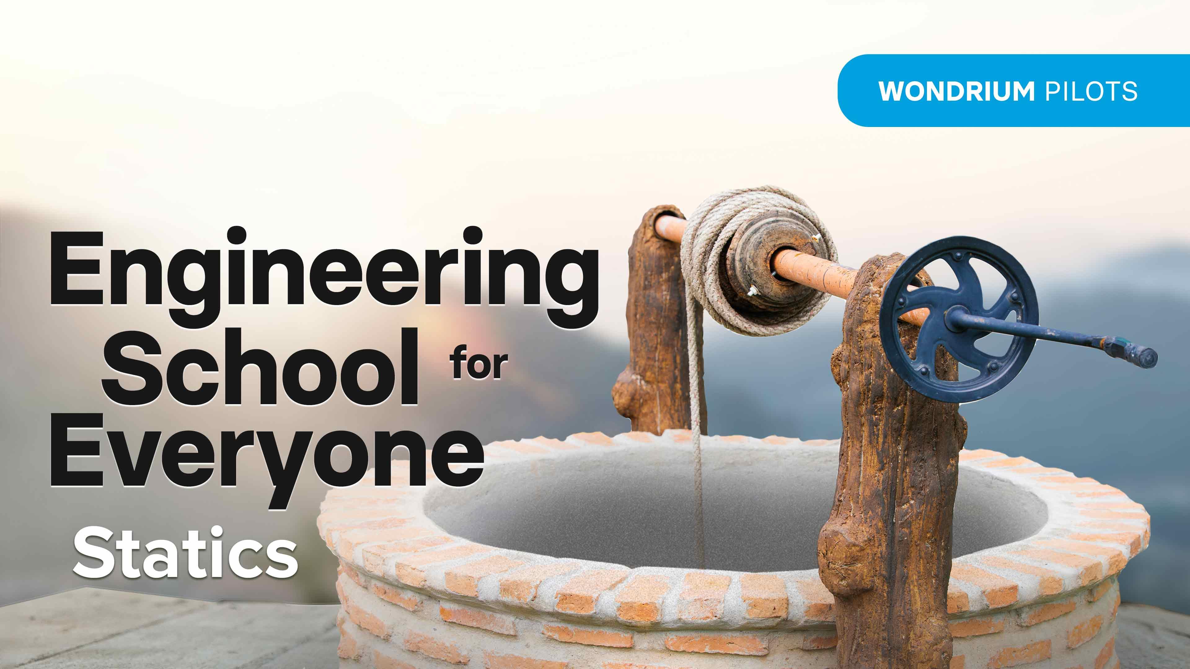 Engineering School for Everyone: Statics