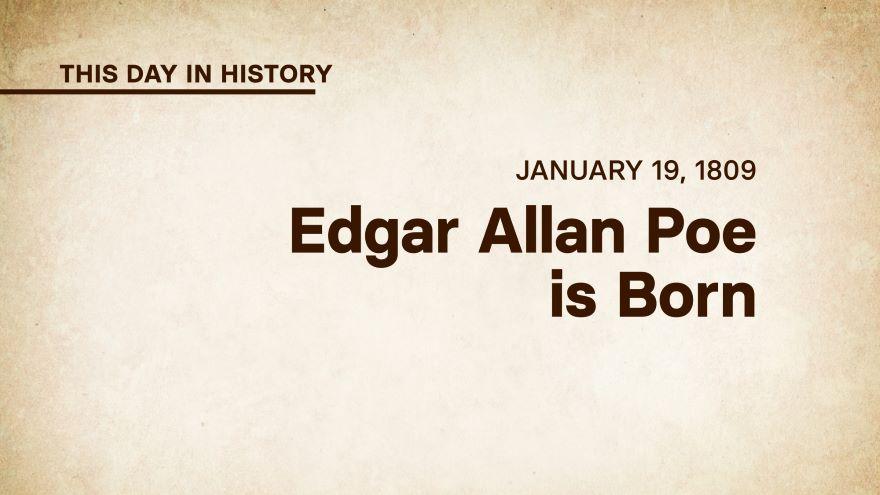 January 19, 1809: Edgar Allan Poe Is Born