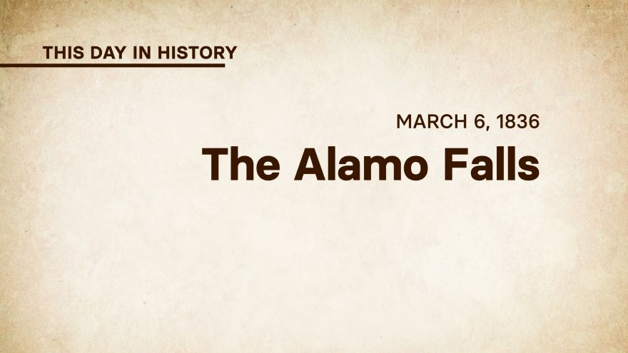March 6, 1836: The Alamo Falls
