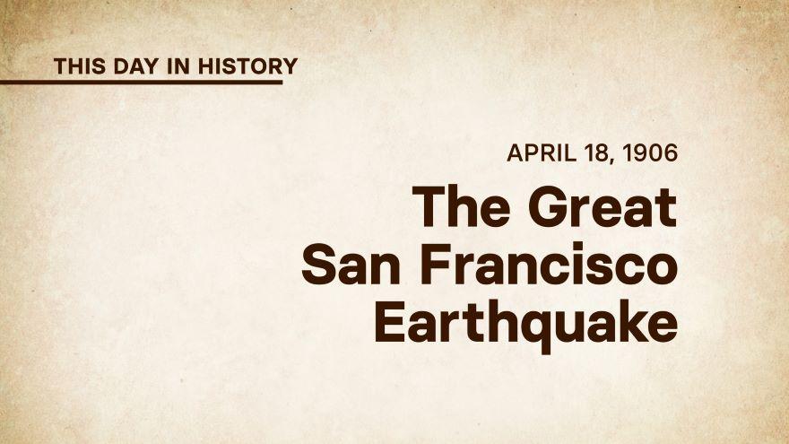 April 18, 1906: The Great San Francisco Earthquake