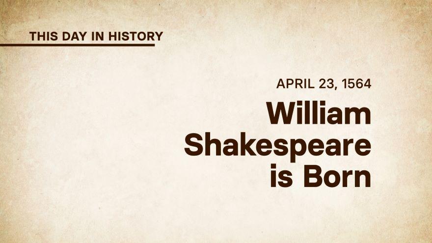 April 23, 1564: William Shakespeare Is Born