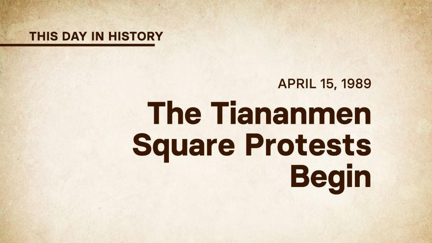 April 15, 1989: The Tiananmen Square Protests Begin