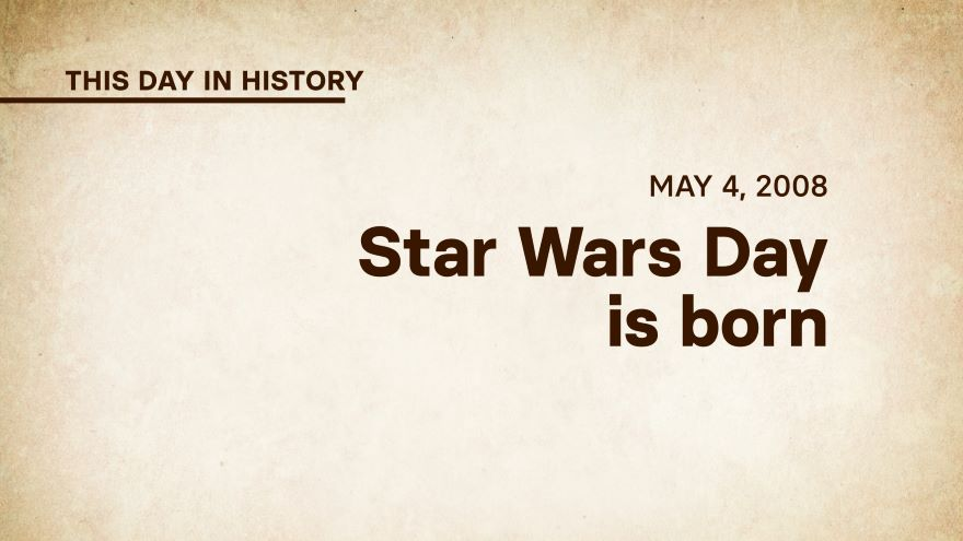 May 4, 2008: Star Wars Day Is Born