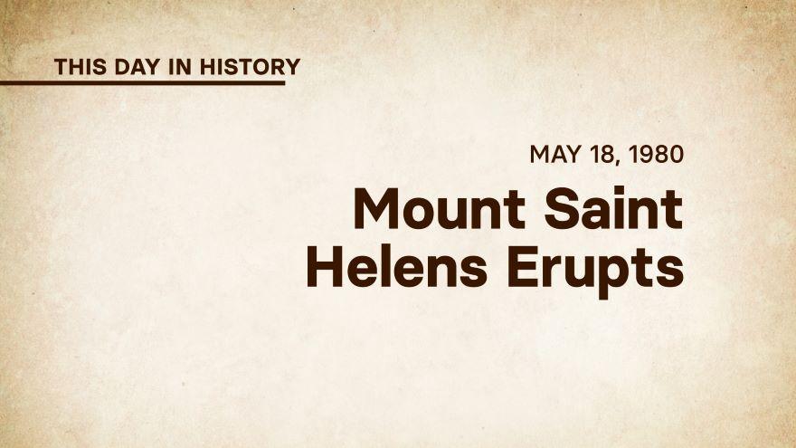 May 18, 1980: Mount Saint Helens Erupts