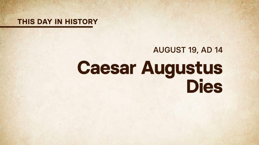 August 19, AD 14: Caesar Augustus Dies
